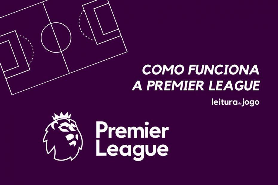Como funciona a Premier League