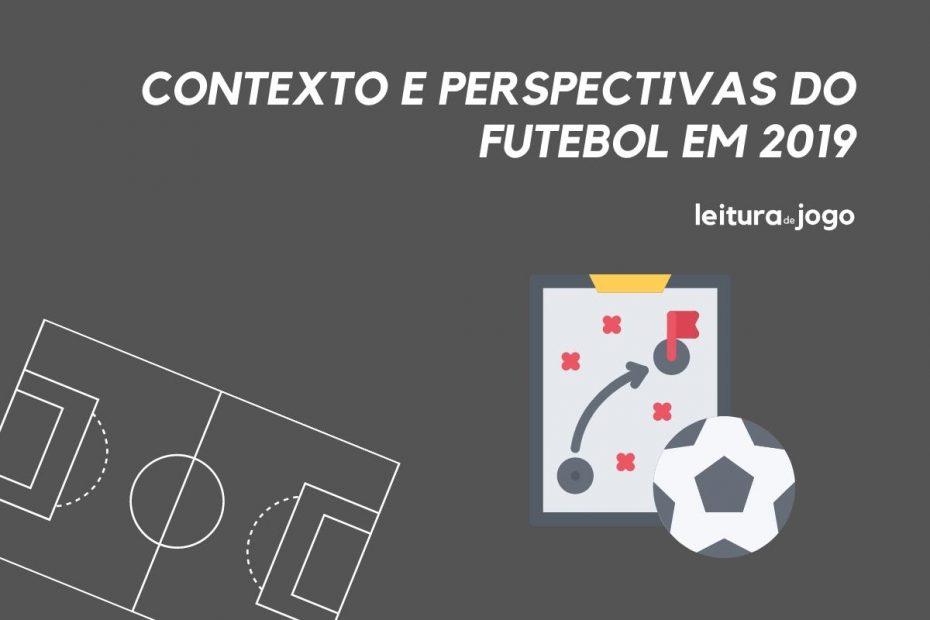 Contexto e perspectiva do futebol em 2019