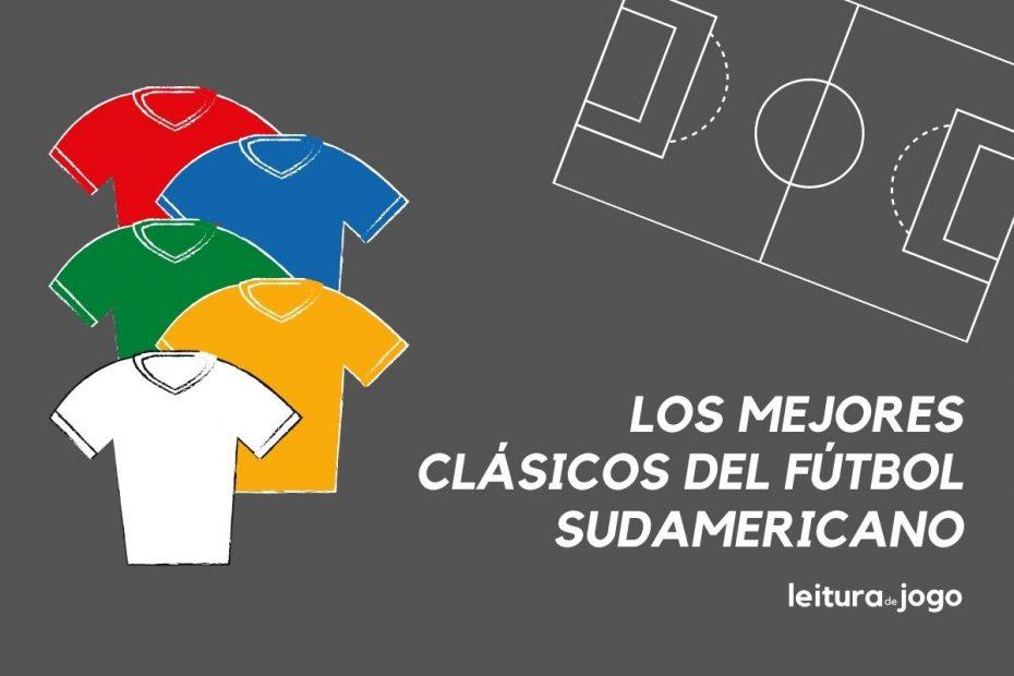 Los mejores clásicos del fútbol sudamericano.