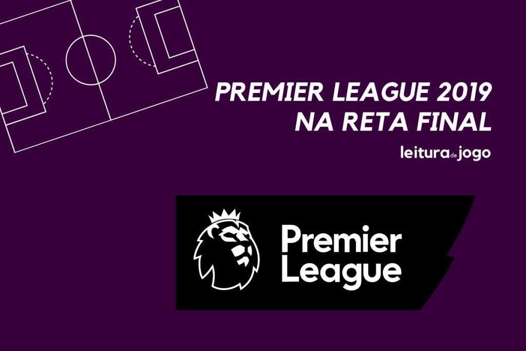 Premier League 2019 na reta final