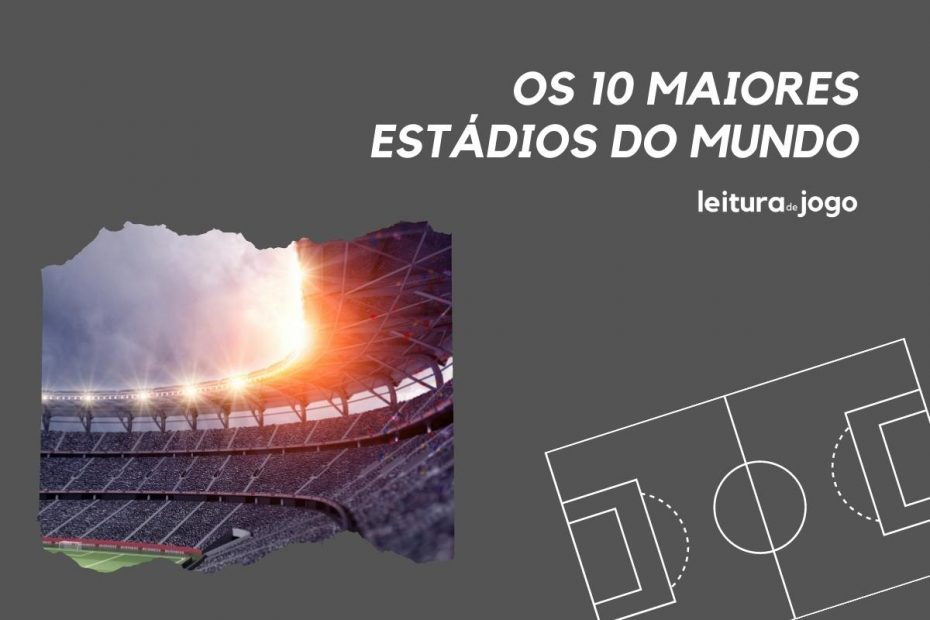 Os 10 maiores estadios do mundo