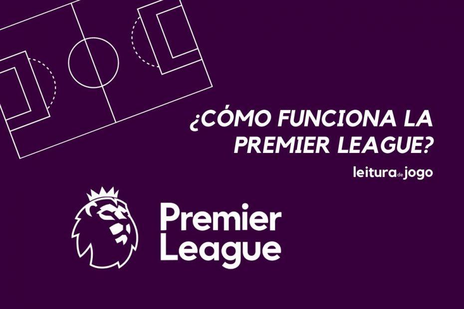 Cómo funciona la Premier League