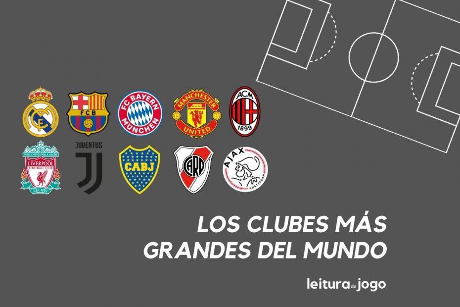 Los Clubes más grandes del mundo