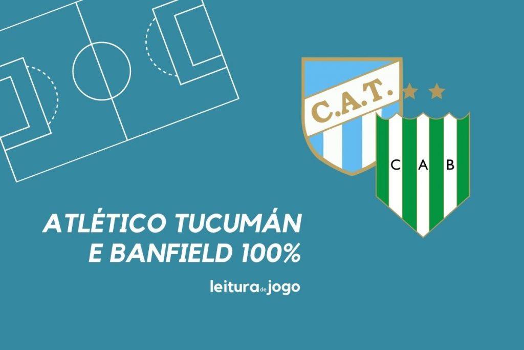 Atlético Tucumán e Banfield 100%