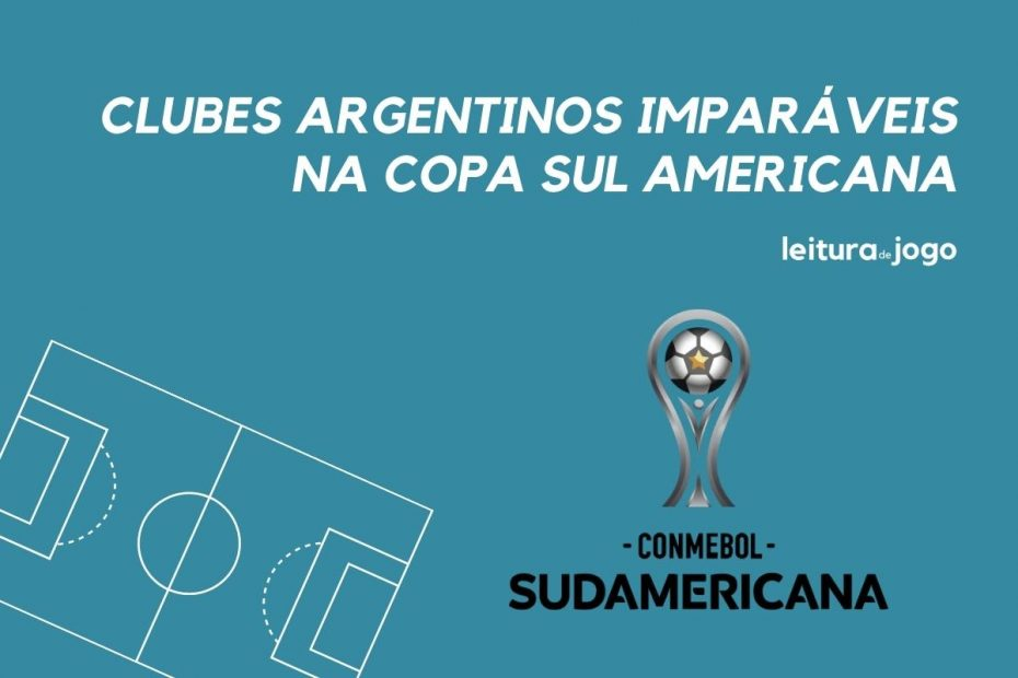 Os clubes argentinos imparáveis na Copa Sul Americana