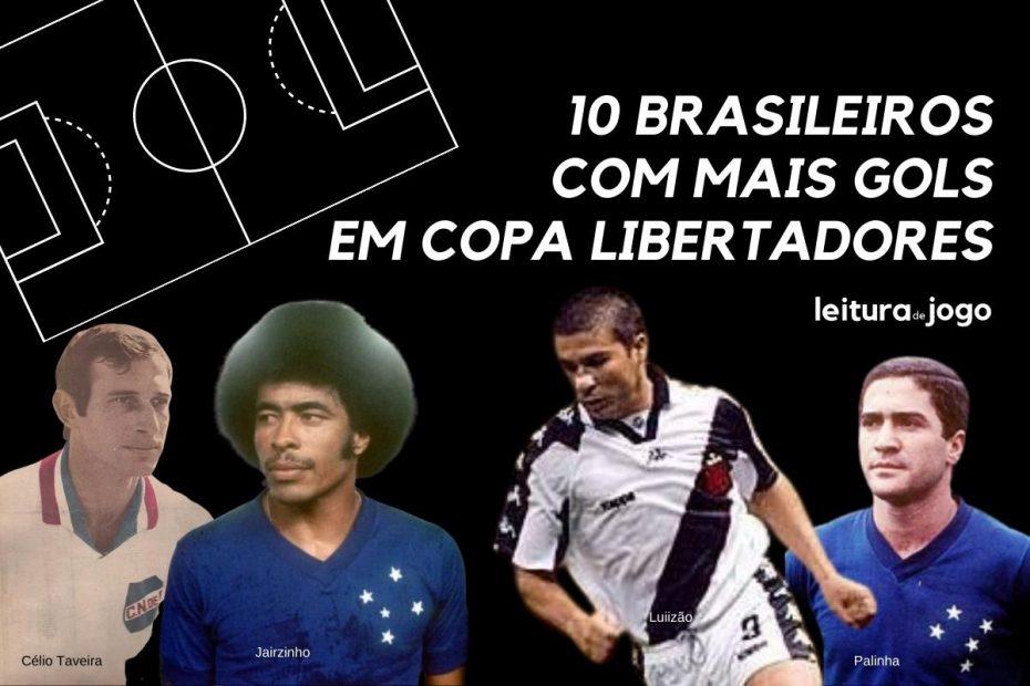Celio Taveira, Jairzinho, Luizão e Palinha, goleadores históricos da Copa libertadores
