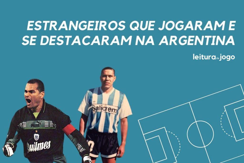 Chilavert e Rubem Paz sao dois jogadores estrangeiros que se destacaram na Argentina.