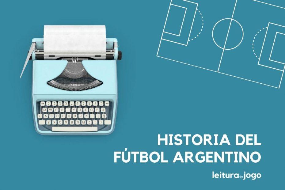 Historia del futbol argentino