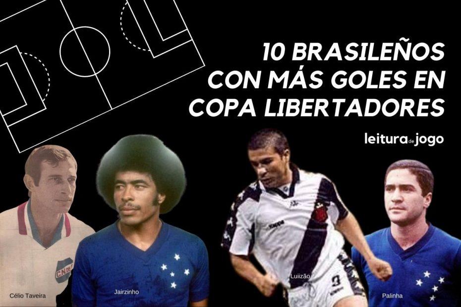 10 brasileños con más goles en Copa Libertadores