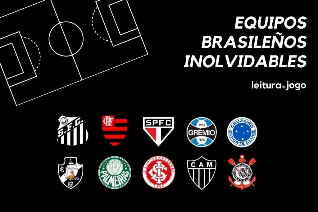 Equipos brasileños inolvidables