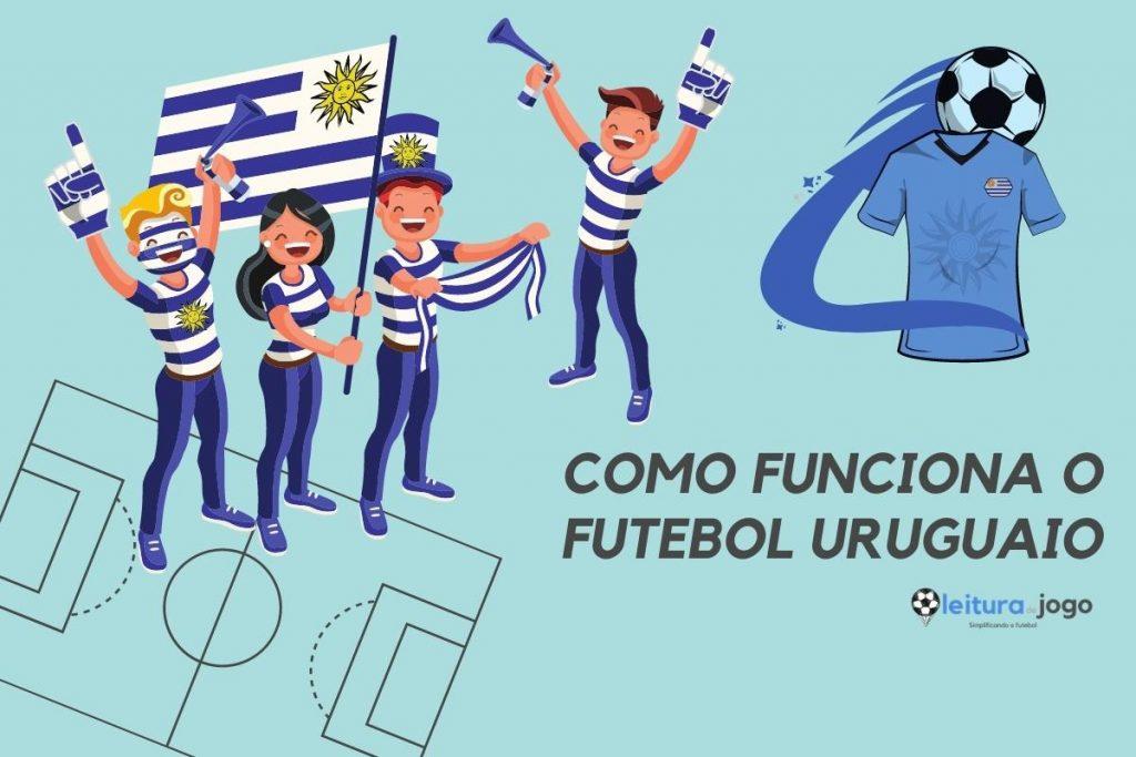 Como funciona o futebol uruguaio?