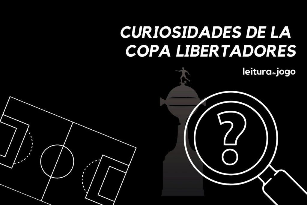 Curiosidades de la Copa Libertadores